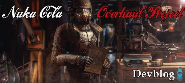 Nuka Cola Overhaul Project - Devblog